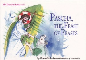 Pascha, The Feast of Feasts